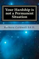 Your Hardship Is Not a Permanent Situation