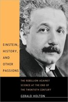 Einstein, History, and Other Passions
