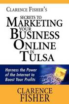Clarence Fisher's Secrets to Marketing Your Business Online in Tulsa