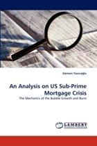 An Analysis on Us Sub-Prime Mortgage Crisis