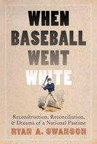 When Baseball Went White