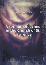 A Sermon Preached in the Church of St. Lawrence