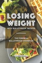 Losing Weight with Bulletproof Recipes