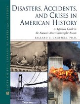 Disasters, Accidents, and Crises in American History