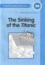 Decodable Reader 39: The Sinking of the Titanic