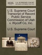 U.S. Supreme Court Transcript of Record Public Service Commission of Utah V. Wycoff Co, Inc.
