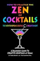 How to Practice the Zen of Cocktails