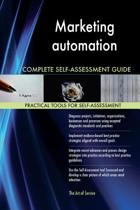 Marketing Automation Complete Self-Assessment Guide