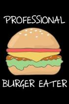 Professional Burger Eater: Notebook (Journal, Diary) for Hamburger lovers - 120 lined pages to write in