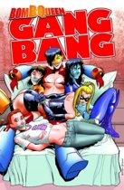 Bomb Queen Gang Bang