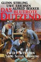 Das blutrote Dutzend: Zwölf Western