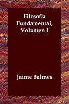 Filosofia Fundamental, Volumen I