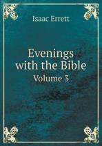 Evenings with the Bible Volume 3