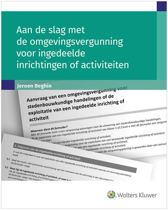 Aan de slag met de omgevingsvergunning voor ingedeelde inrichtingen of activiteiten
