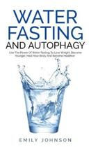 Water Fasting and Autophagy