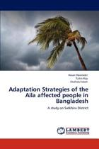 Adaptation Strategies of the Aila Affected People in Bangladesh