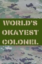World's Okayest Colonel: Army and Air Force Blank Lined Journal Notebook Diary Logbook Planner Gift