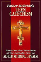 Father McBride's Teen Catechism