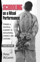 Schooling as a Ritual Performance