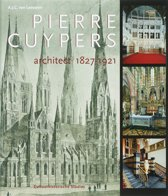 Pierre Cuypers, architect 1827-1921