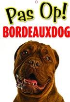 Bordeaux Dog Waakbord - Pas Op