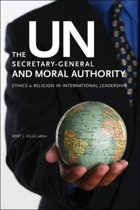 The UN Secretary-General and Moral Authority