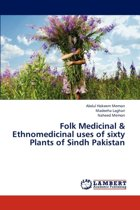 Folk Medicinal & Ethnomedicinal Uses of Sixty Plants of Sindh Pakistan