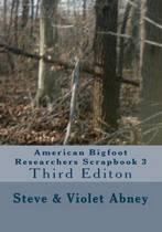 American Bigfoot Researchers Scrapbook 3