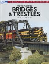 Model Railroad Bridges & Trestles, Volume 2