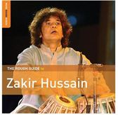The Rough Guide To Zakir Hussain