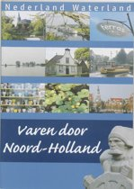 Nederland waterland - Varen door Noord-Holland