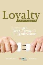 Loyalty Unplugged