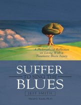 Suffer to Sing the Blues: A Philosophical Reflection On Living With a Traumatic Brain Injury