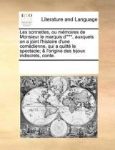Les Sonnettes, Ou Memoires de Monsieur Le Marquis D'***, Auxquels on a Joint L'Histoire D'Une Comedienne, Qui a Quitt Le Spectacle; & L'Origine Des Bijo
