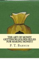 The Art of Money Gettin(or Golden Rules for Making Money)