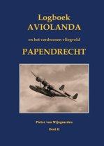 Logboek Aviolanda en het verdwenen vliegveld Papendrecht Deel II