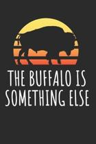 The Buffalo Is Something Else: Blank Lined Notebook