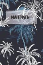 Malediven: Punktiertes Reisetagebuch Notizbuch oder Reise Notizheft Gepunktet - Reisen Journal f�r M�nner und Frauen mit Punkten