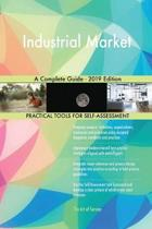 Industrial Market A Complete Guide - 2019 Edition