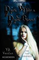 Dark Wine & Dark Blood, YA Version (the Two Vampires)