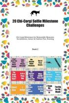 20 Chi-Corgi Selfie Milestone Challenges: Chi-Corgi Milestones for Memorable Moments, Socialization, Indoor & Outdoor Fun, Training Book 2