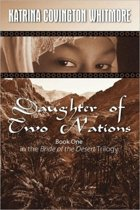 Daughter of Two Nations Book One in the Bride of the Desert Trilogy