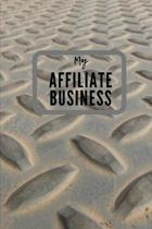 My Affiliate Business: A cool notebook: My Affiliate Business, 5,83 x 8,27 in, squared pages.