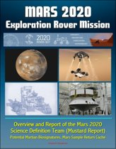 Mars 2020 Exploration Rover Mission: Overview and Report of the Mars 2020 Science Definition Team (Mustard Report) - Potential Martian Biosignatures, Mars Sample Return Cache