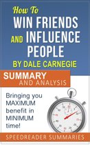 How to Win Friends and Influence People by Dale Carnegie: Summary and Analysis