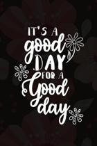 It's A Good Day For A Good Day: Good Day Notebook Journal Composition Blank Lined Diary Notepad 120 Pages Paperback Mountain Black
