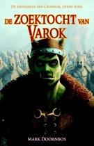 De kronieken van Cromrak 3 - De zoektocht van Varok