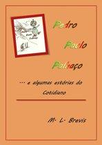 Pedro Paulo Palhaço...E Algumas Estorias Do Cotidiano