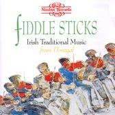 Fiddlesticks - Irish Traditional Music From Donega