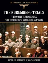 The Nuremberg Trials - The Complete Proceedings Vol: 1 The Indictment and Opening Statements